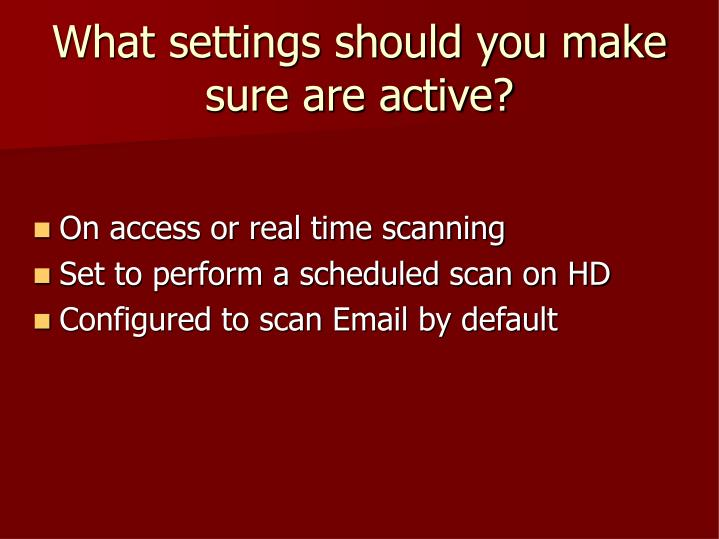 What settings should you make sure are active?