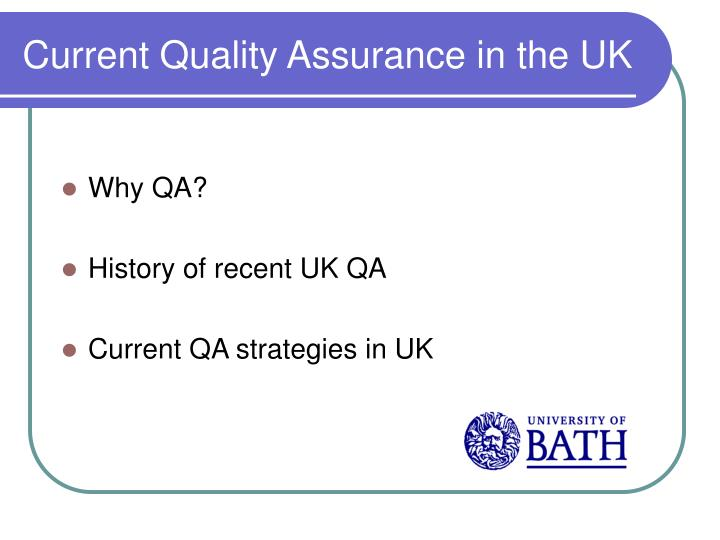 Current quality assurance in the uk1