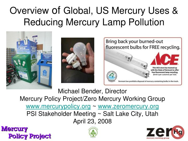 Overview of global us mercury uses reducing mercury lamp pollution