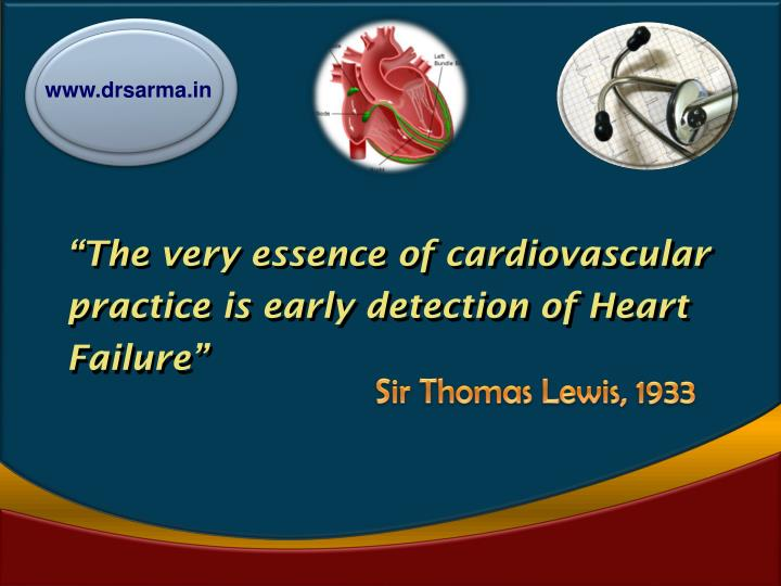 """The very essence of cardiovascular practice is early detection of Heart Failure"""
