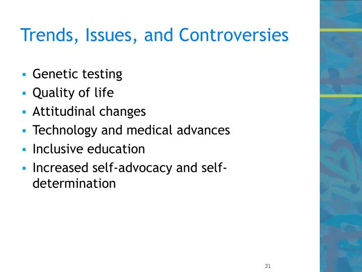 Trends, Issues, and Controversies