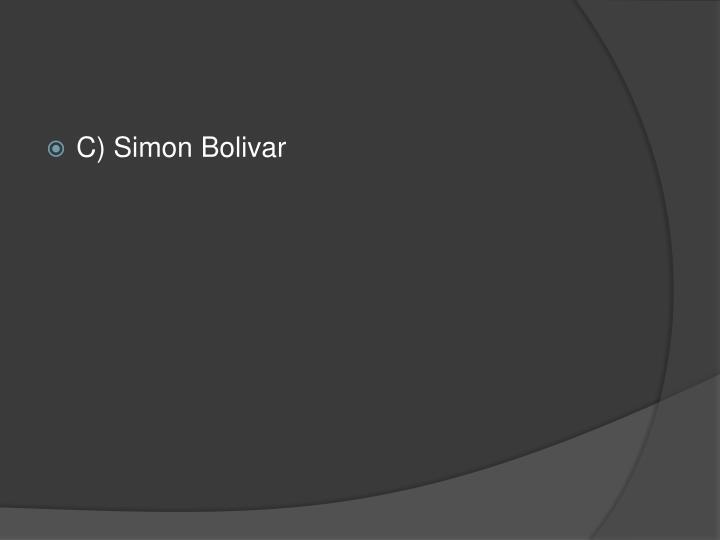 C) Simon Bolivar
