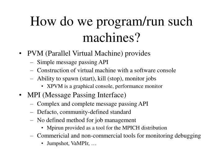 How do we program/run such machines?