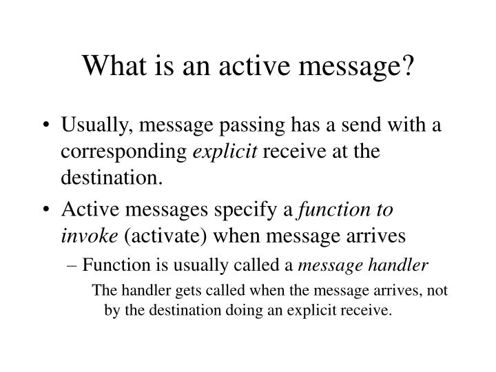 What is an active message?