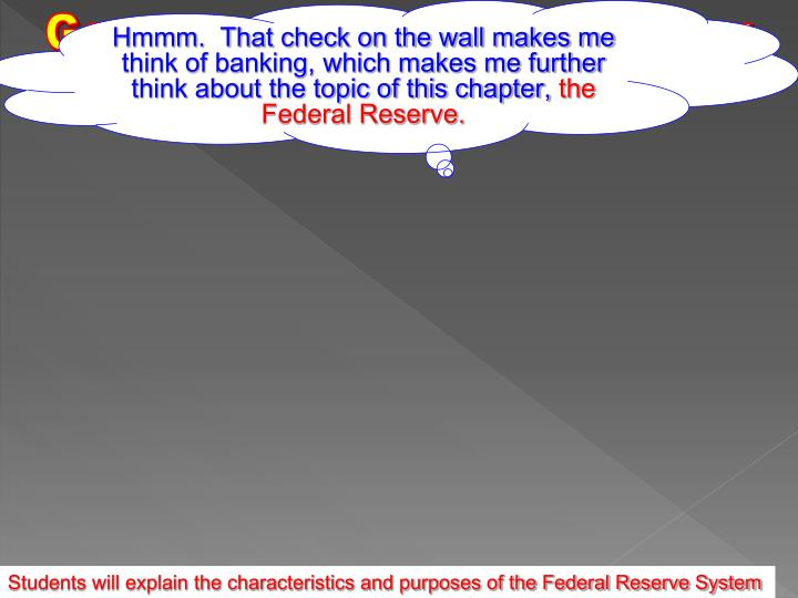 Hmmm.  That check on the wall makes me think of banking, which makes me further think about the topic of this chapter,