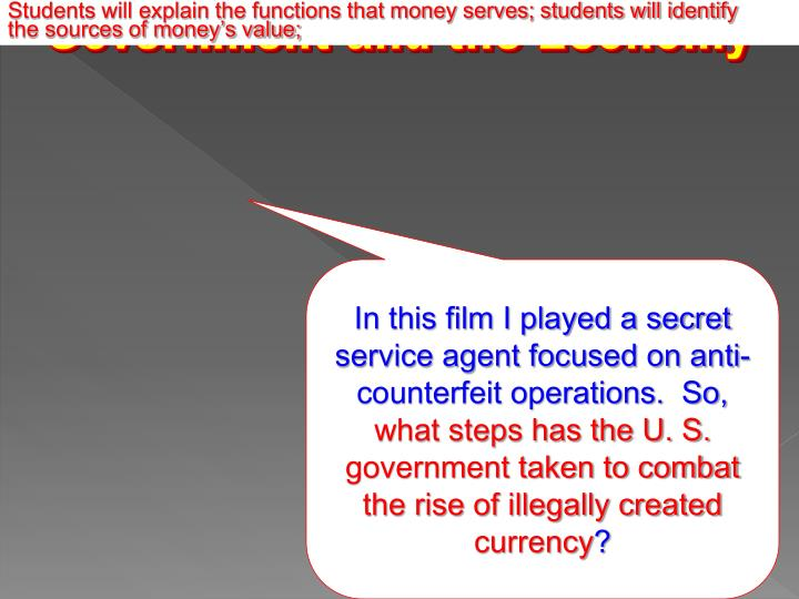 Students will explain the functions that money serves; students will identify