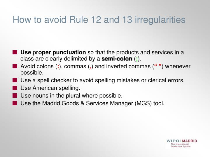 How to avoid Rule 12 and 13 irregularities