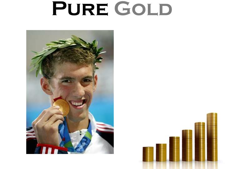 Can you imagine the determination it takes to be pure gold