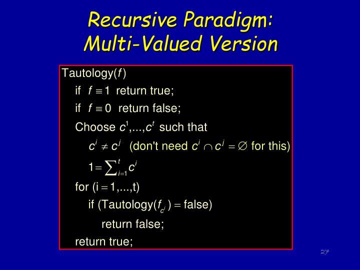 Recursive Paradigm:          Multi-Valued Version