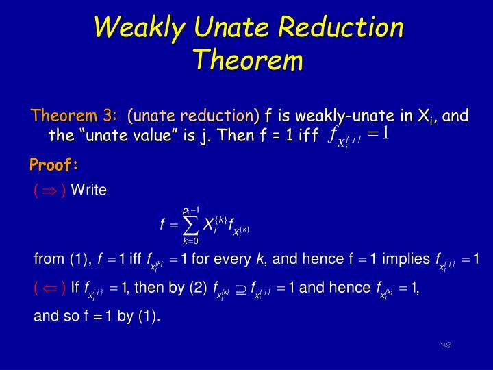 Weakly Unate Reduction Theorem