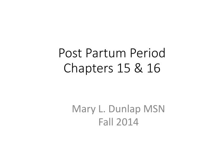 post partum period chapters 15 16 n.