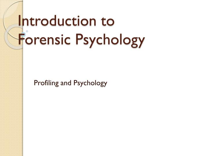 Ppt Introduction To Forensic Psychology Powerpoint Presentation Free Download Id 4524906