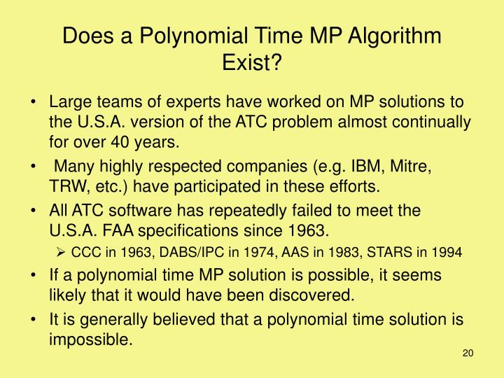 Does a Polynomial Time MP Algorithm