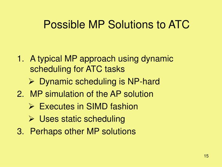 Possible MP Solutions to ATC