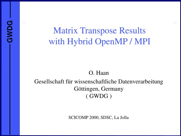matrix transpose results with hybrid openmp mpi n.