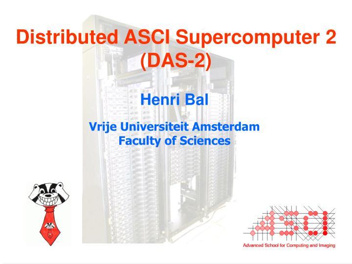 Distributed asci supercomputer 2 das 2