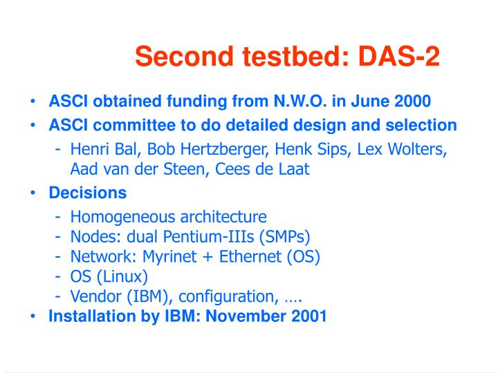 Second testbed: DAS-2