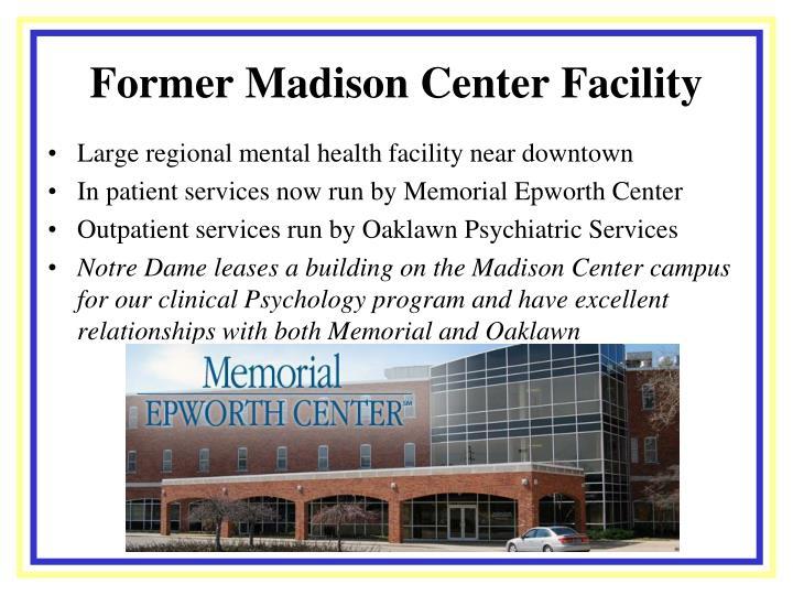 Former Madison Center Facility