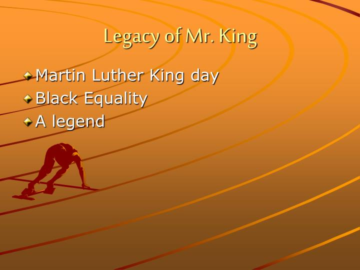 Legacy of Mr. King