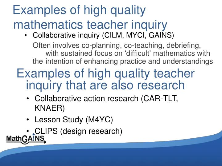Examples of high quality mathematics teacher inquiry