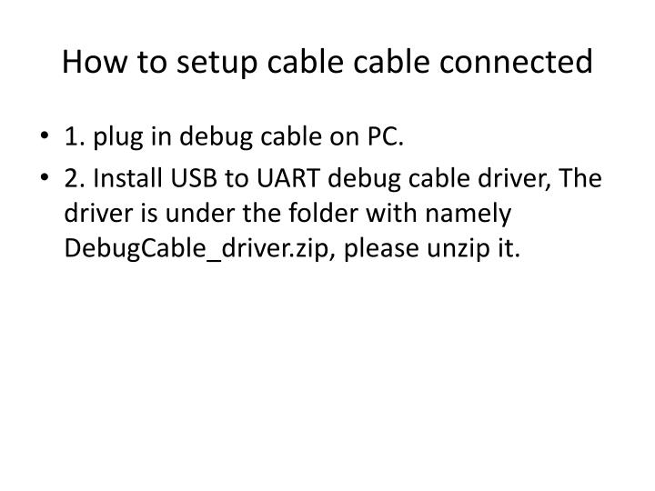 How to setup cable