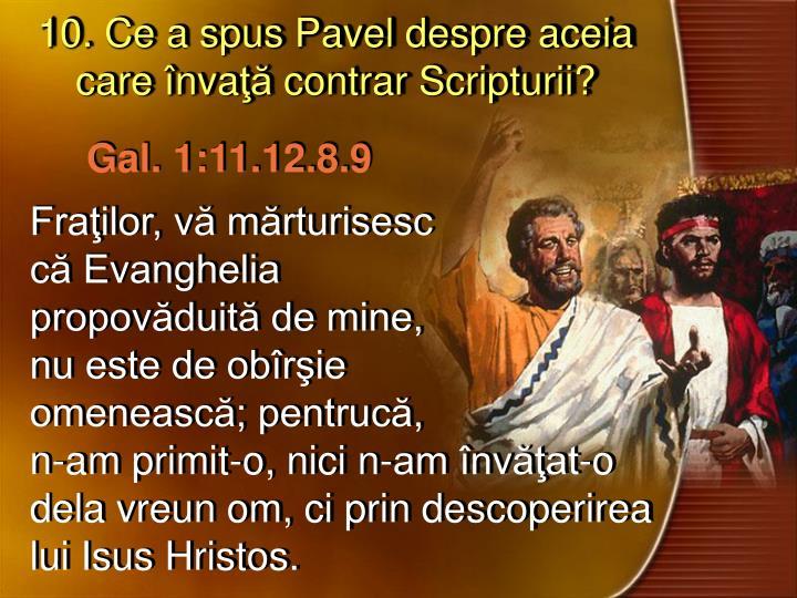 10. Ce a spus Pavel despre aceia care