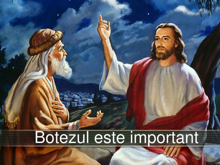Botezul este important