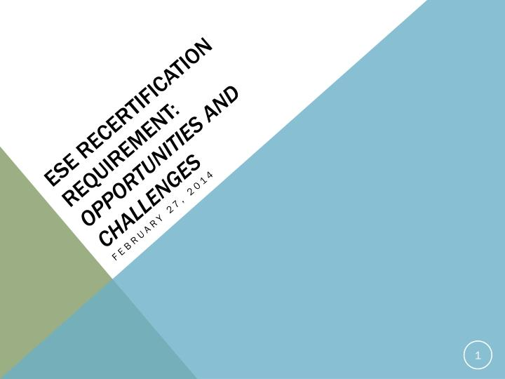 ese recertification requirement opportunities and challenges
