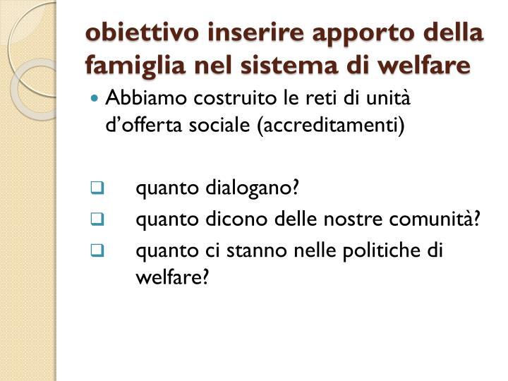 obiettivo inserire apporto della famiglia nel sistema di welfare