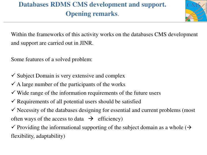 Databases rdms cms development and support opening remarks