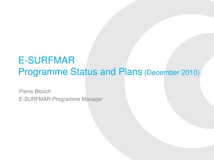 e surfmar programme status and plans december 2010 n.