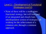 level 3 development of functional strategies cont d