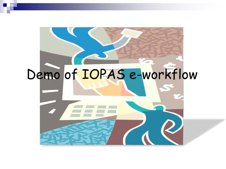 Demo of IOPAS e-workflow