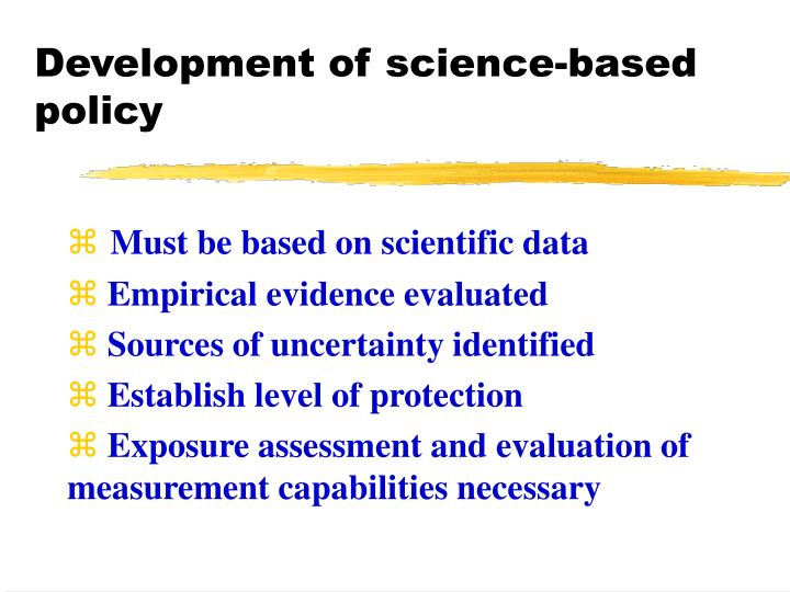 Development of science-based policy