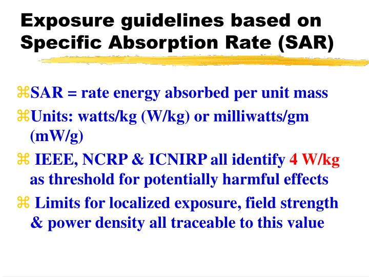 Exposure guidelines based on Specific Absorption Rate (SAR)