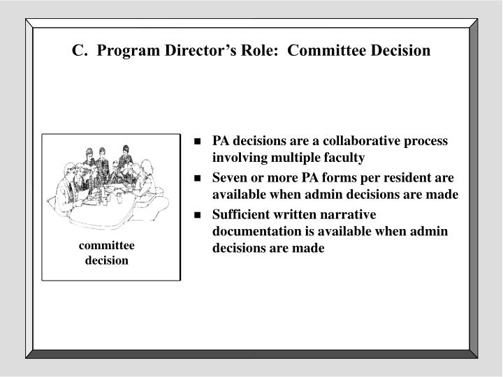 C.  Program Director's Role:  Committee Decision