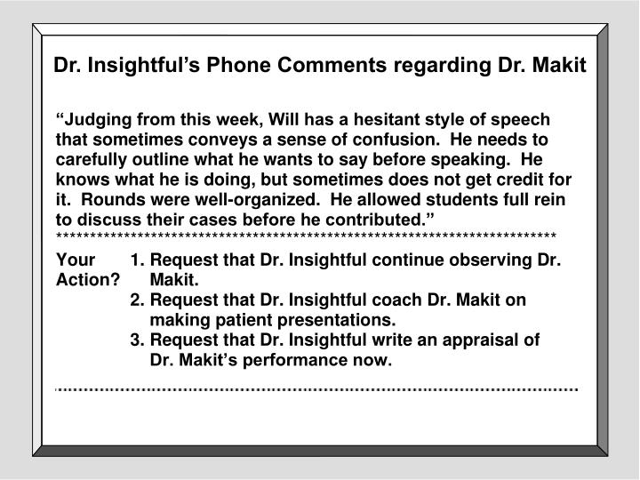 Dr. Insightful's Phone Comments regarding Dr. Makit