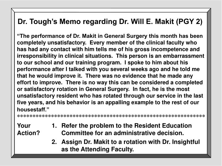 Dr. Tough's Memo regarding Dr. Will E. Makit (PGY 2)