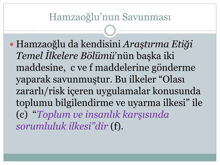 Hamzaoğlu'nun Savunması