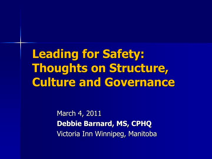 L eading for safety thoughts on structure culture and governance