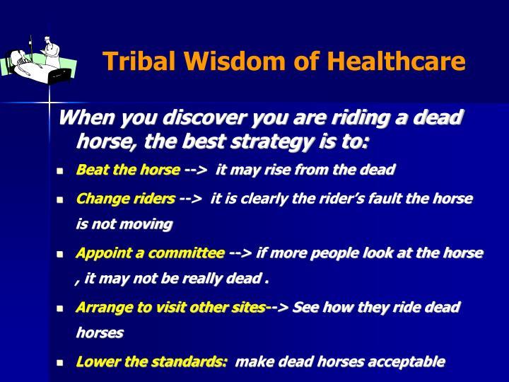 Tribal Wisdom of Healthcare