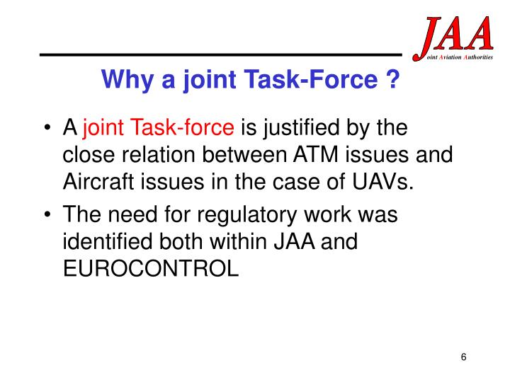 Why a joint Task-Force ?