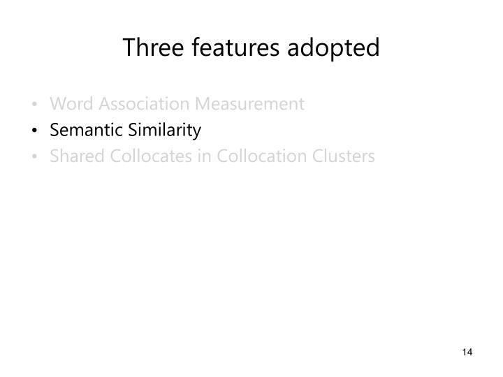 Three features adopted