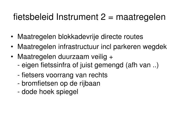 fietsbeleid Instrument 2 = maatregelen
