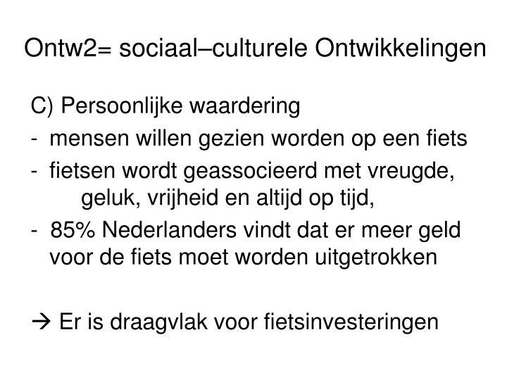 Ontw2= sociaal–culturele Ontwikkelingen