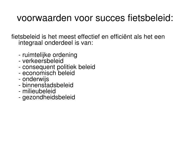 voorwaarden voor succes fietsbeleid: