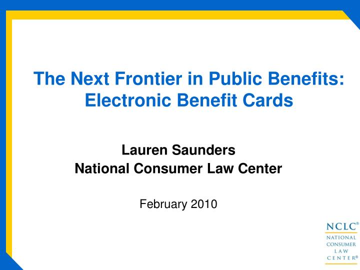 the next frontier in public benefits electronic benefit cards n.