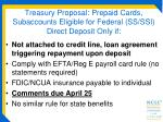treasury proposal prepaid cards subaccounts eligible for federal ss ssi direct deposit only if
