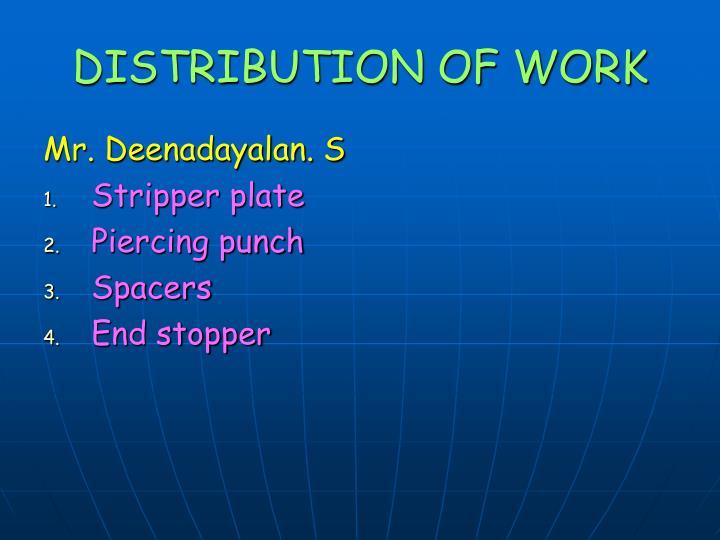 DISTRIBUTION OF WORK