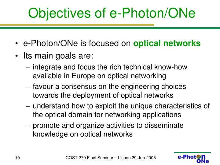 Objectives of e-Photon/ONe